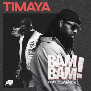 Download Mp3: Timaya ft  Olamide - Bam Bam