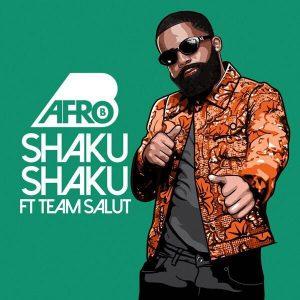 Download Mp3: Afro B ft  Team Salut – Shaku Shaku