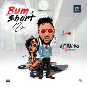 Download Mp3: DJ Baddo – Bum Short Mixtape