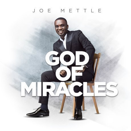 Joe Mettle – God Of Miracles Lyrics