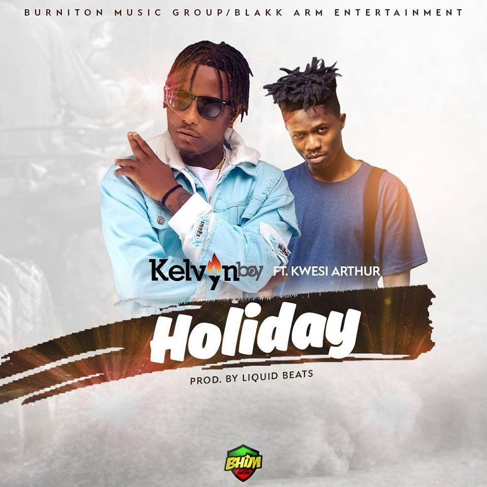 Kelvyn Boy ft. Kwesi Arthur – Holiday Lyrics
